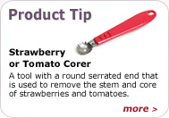 Product Tip - Strawberry or Tomato Corer